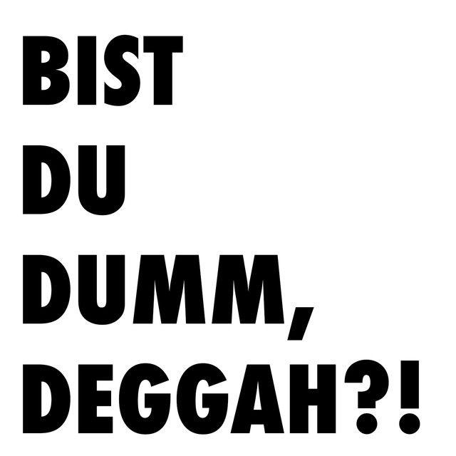 Bist du dumm Deggah?!   KsFreakWhatElse   http://ift.tt/2ihmY7q   Added to: http://ift.tt/2fUuGyE #fun #spotify