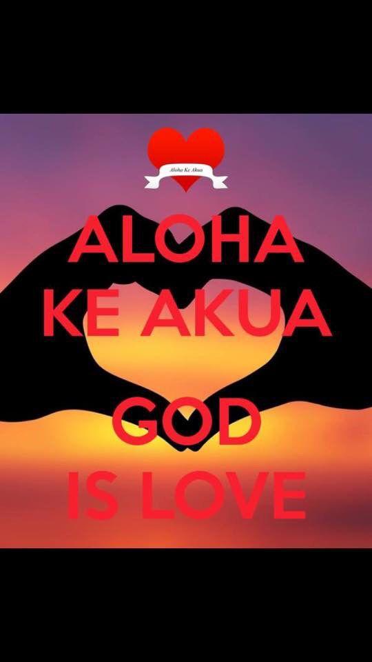 """Aloha Ke Akua = """"God is Love"""""""
