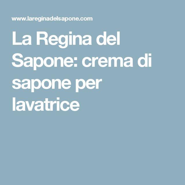 La Regina del Sapone: crema di sapone per lavatrice