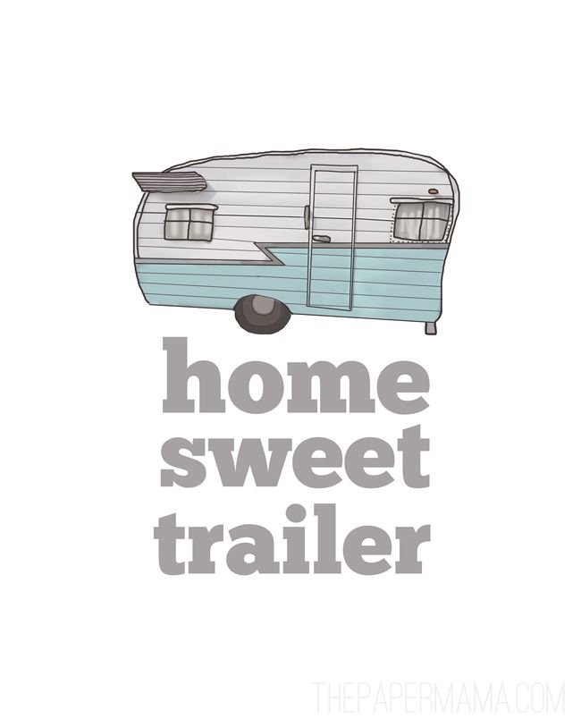 Home Sweet Trailer free printable » The Paper Mama