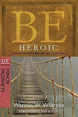 Find Be Heroic - by Warren W. Wiersbe ( 9780781403351 ) Paperback and more. Browse more  book selections in Biblical Commentary - Old Testament books at Books-A-Million's online book store