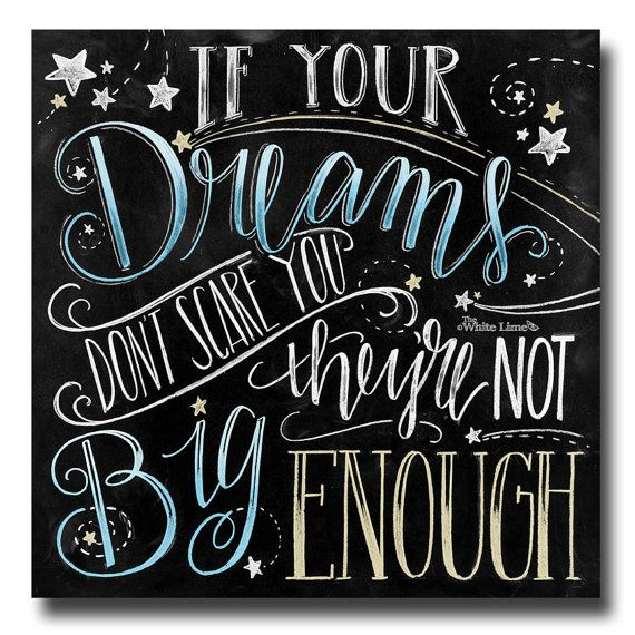 ♥ If Your Dreams Dont Scare You, Theyre Not Big Enough ♥  ♥ L I S T I N G ♥ Each image is originally hand drawn with chalk
