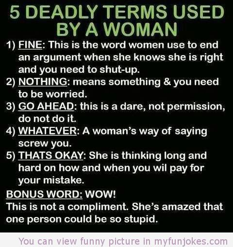 5 deadly terms used by a woman — funny sms jokes  in http://www.myfunjokes.com/funny-sms/5-deadly-terms-used-by-a-woman-funny-sms-jokes/