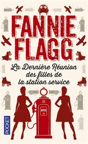La dernière réunion des filles de la station service par Fannie Flagg