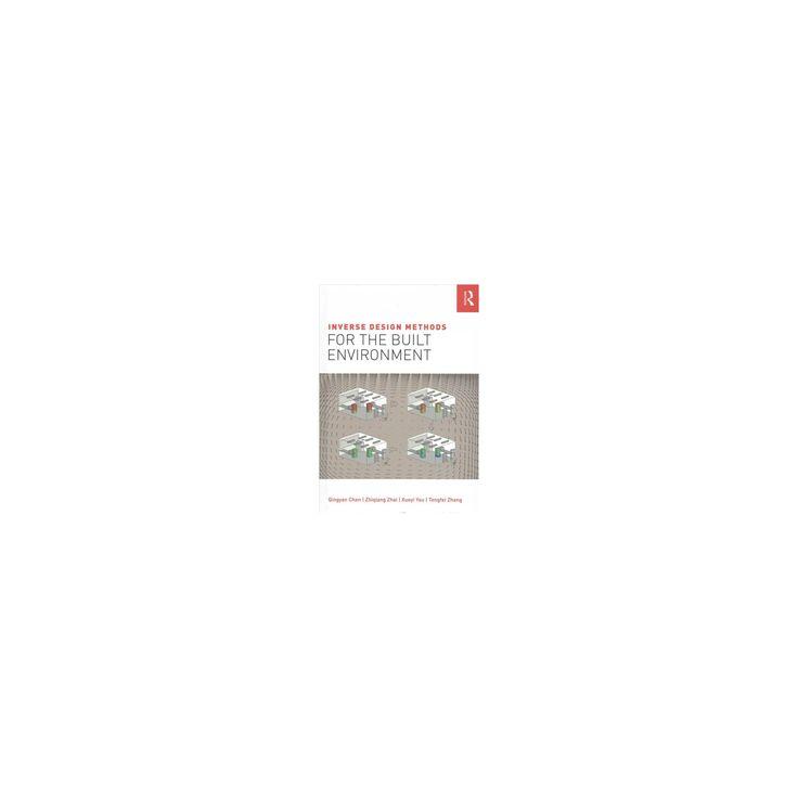 Inverse Design Methods for the Built Environment (Hardcover) (Qingyan Chen & Zhiqiang Zhai & Xueyi You &
