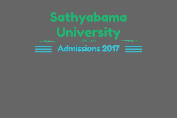 Sathyabama University Admissions 2017 Engineering Architecture Dental For Applications Admission Procedure and Fees Structure Call 9030556009