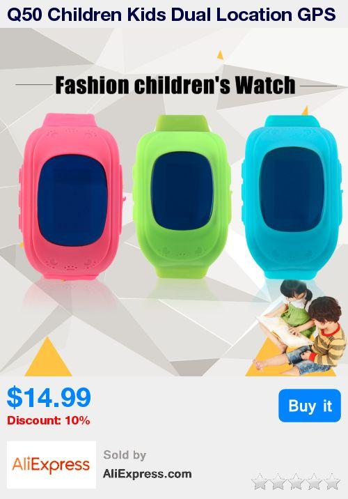 Q50 Children Kids Dual Location GPS Smart Watch Harmless SOS Emergency Alert MTK 3337 GPS Anti-Lost Smart Watch * Pub Date: 23:34 Apr 12 2017