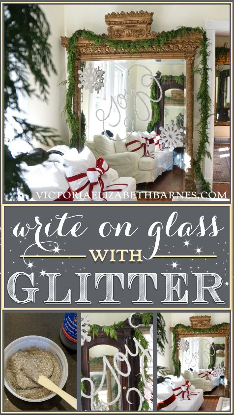 How to write on glass with *glitter!* Decorating our Victorian home for Christmas… I used glitter to write on the giant mirror I scored on Craigslist!!