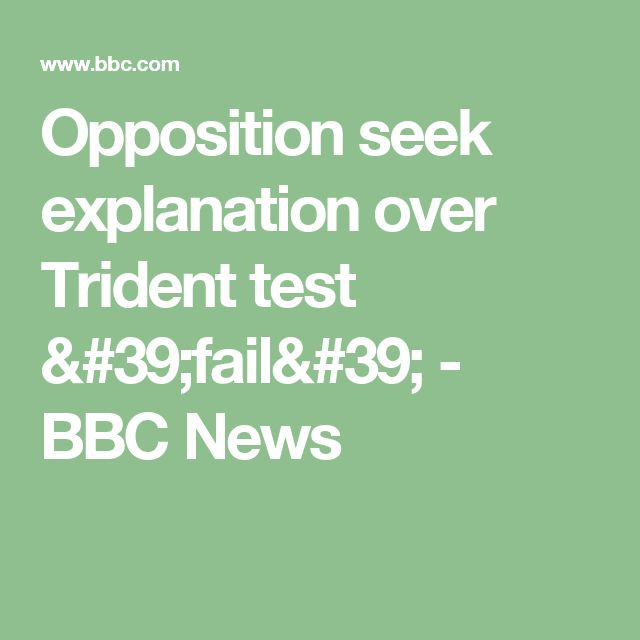 Opposition seek explanation over Trident test 'fail' - BBC News