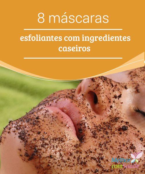 8 máscaras esfoliantes com #ingredientes caseiros  A #esfoliação é um hábito de #beleza que não deveria faltar em nenhuma rotina para o cuidado da #pele.