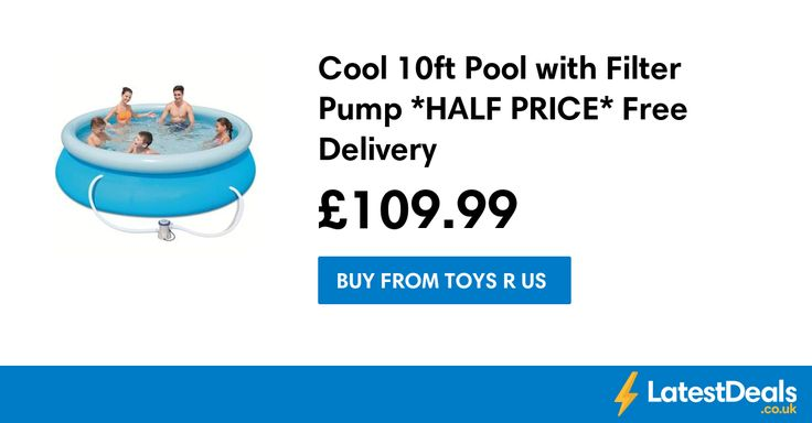 Cool 10ft Pool with Filter Pump *HALF PRICE* Free Delivery, £109.99 at Toys R Us