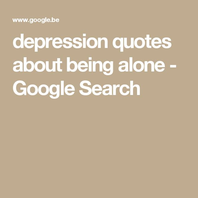 Depressing Quotes About Being Alone: Best 25+ Quotes About Being Depressed Ideas On Pinterest