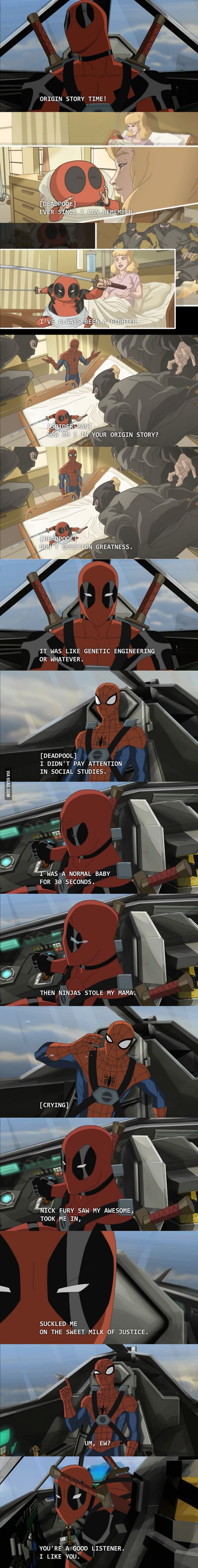 Origin Story Time! Deadpool! ultimate Spider-Man- one of the best superhero shows on tv! Also tune in to reruns of young justice ( because that was the BEST superhero show on tv)