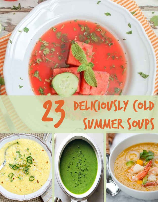 23 Chilled Soups To Cool You Down - basically figured out the heart of my future restaurant