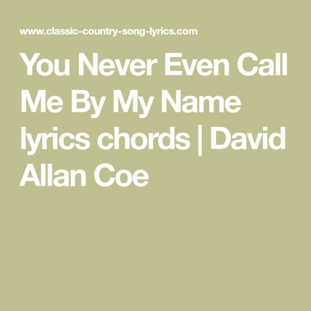You Never Even Call Me By My Name lyrics chords | David Allan Coe