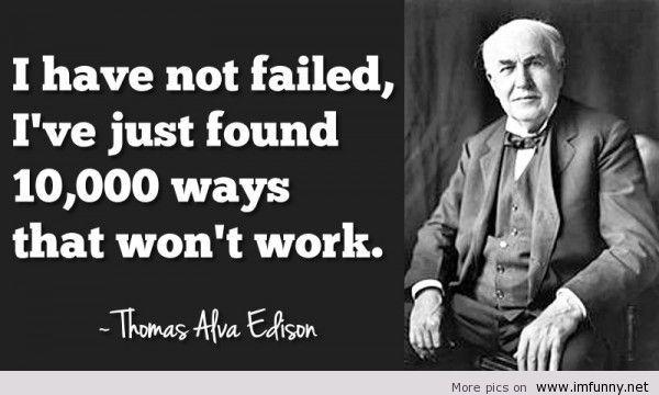 My favorite, Thomas Edison Quotes