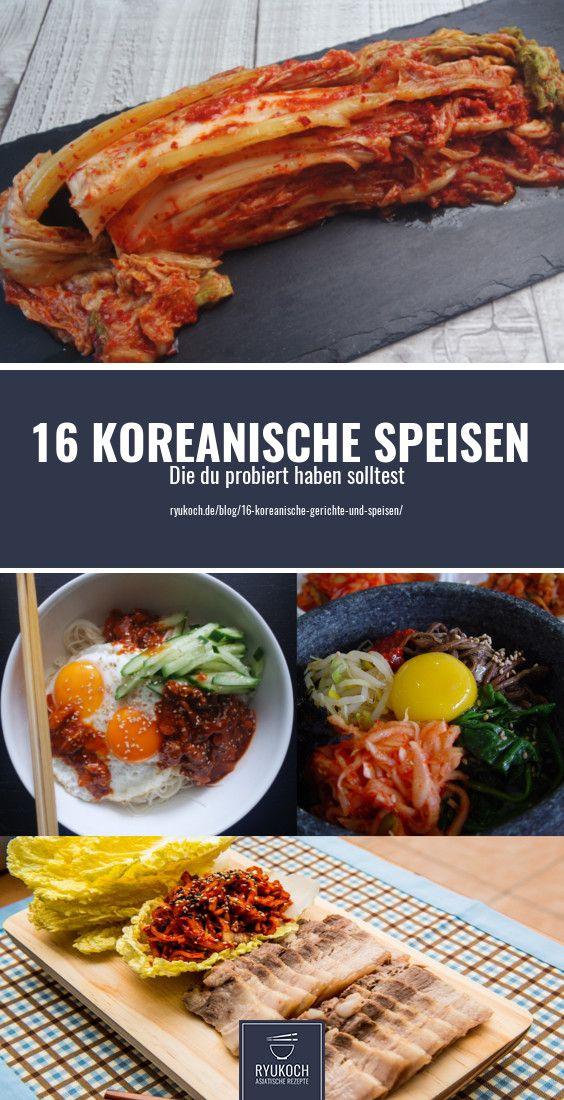 Das solltest du probiert haben! Diese Gerichte und Speisen aus der koreanischen Küche musst du einfach probieren!