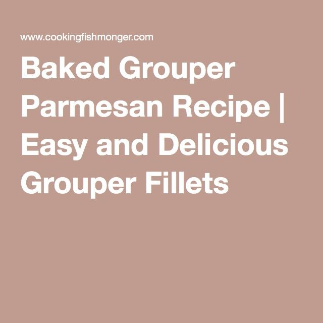 Baked Grouper Parmesan Recipe | Easy and Delicious Grouper Fillets