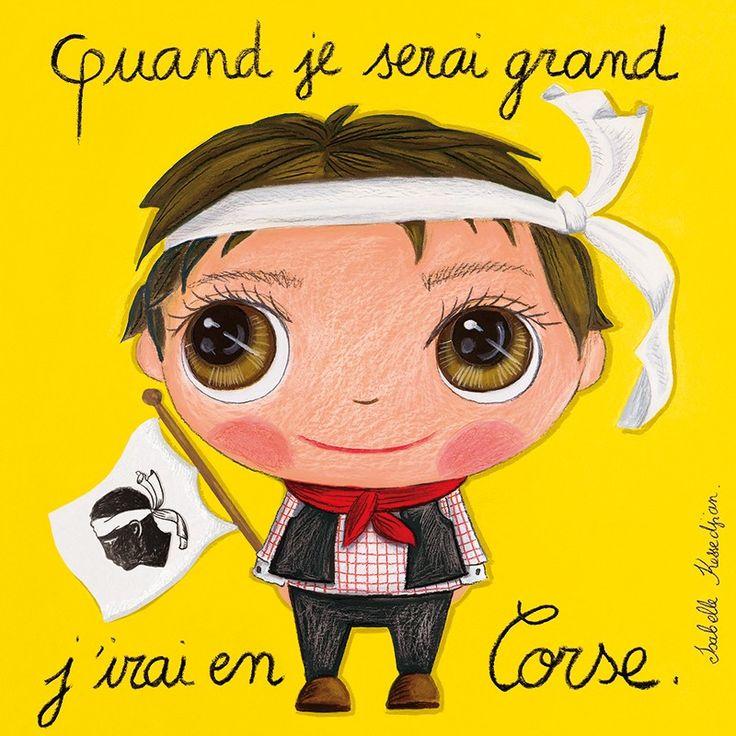 Tableau garçon : Quand je serai grand, j'irai en Corse by Isabelle Kessedjian