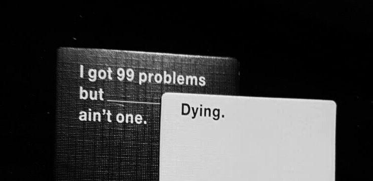 cause i'm already dead