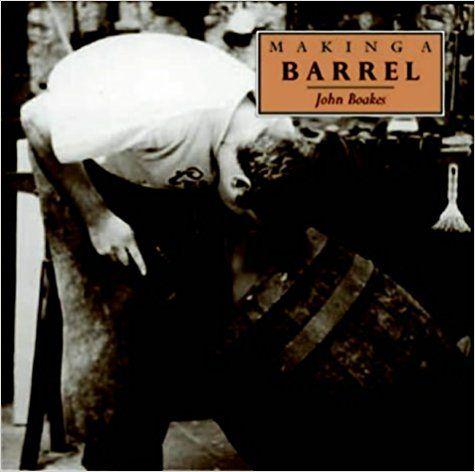 Making a Barrel (Making...S.): Amazon.co.uk: John Boakes: 9781858251141: Books