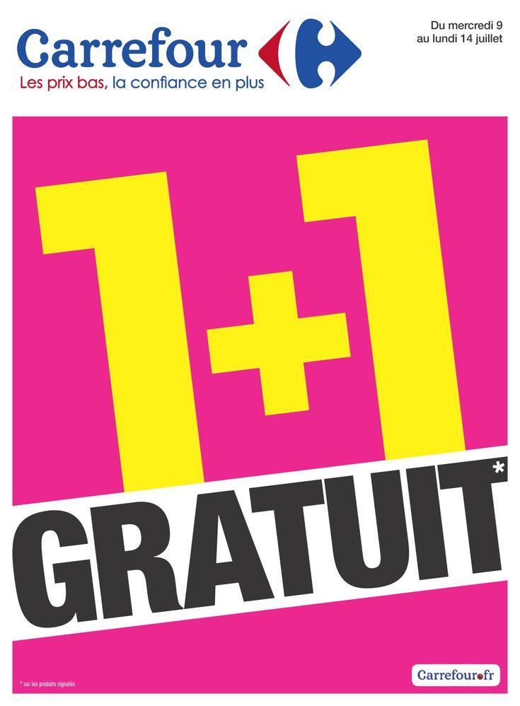 Carrefour 1+1 Gratuit 09 – 14 Juillet 2014