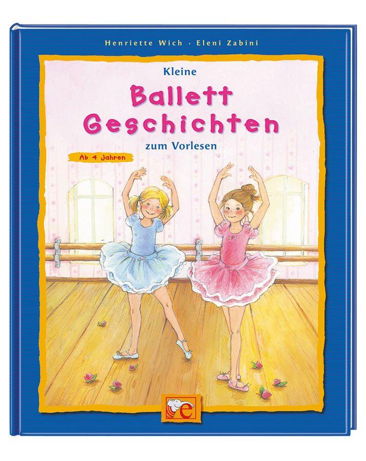 Kleine Ballett-Geschichten zum Vorlesen / Wich