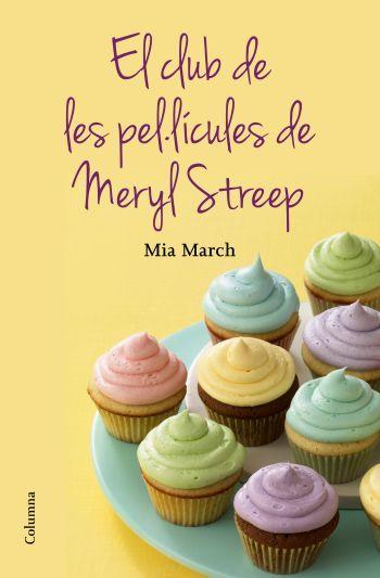 La vida d'unes dones canvia amb les pel·lícules de Meryl Streep