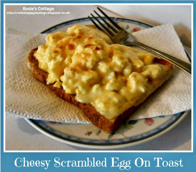 Rosie's Cottage: Rosie's Cheesy Scrambled Egg On Toast - use wholewheat bread for a lovely healthy snack <3
