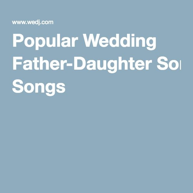 25+ Best Ideas About Father Daughter Songs On Pinterest