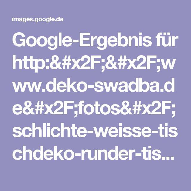 Google-Ergebnis für http://www.deko-swadba.de/fotos/schlichte-weisse-tischdeko-runder-tisch-hussen.jpg