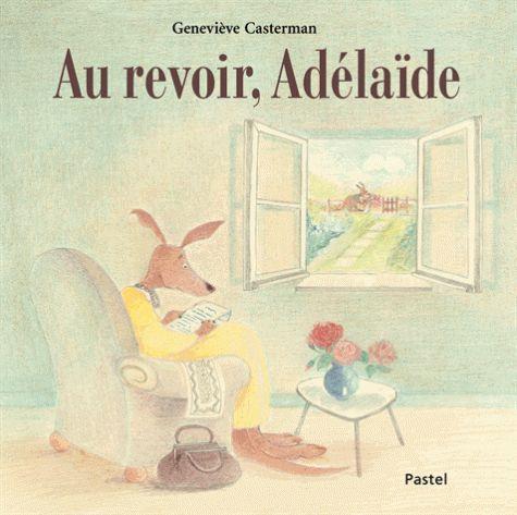 Au revoir Adélaïde de Geneviève Casterman. Un livre jeunesse pour comprendre la maladie d' #Alzheimer. Prix de la revue Libbylit 2015 #SalonEduc15