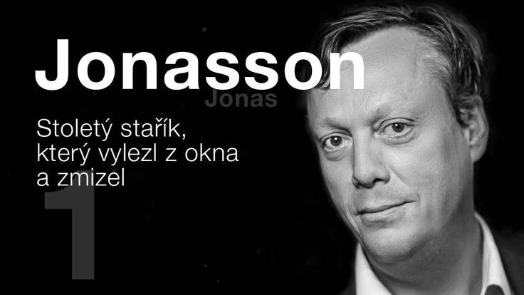 Jonasson, Jonas: Stoletý stařík, který vylezl z okna a zmizel - 1.část (...