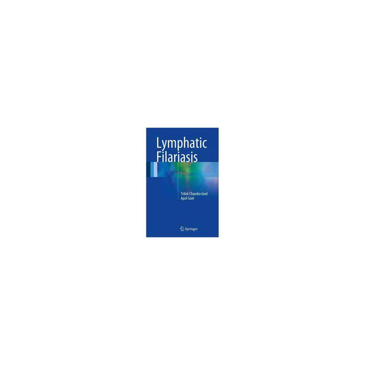 Lymphatic Filariasis (Hardcover) (Apul Goel)