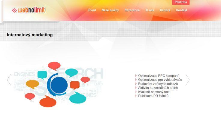 Internetový marketing:     Optimalizace PPC kampaní     Optimalizace pro vyhledávače     Budování zpětných odkazů     Aktivita na sociálních sítích     Kvalitně napsaný text     Publikace PR článků