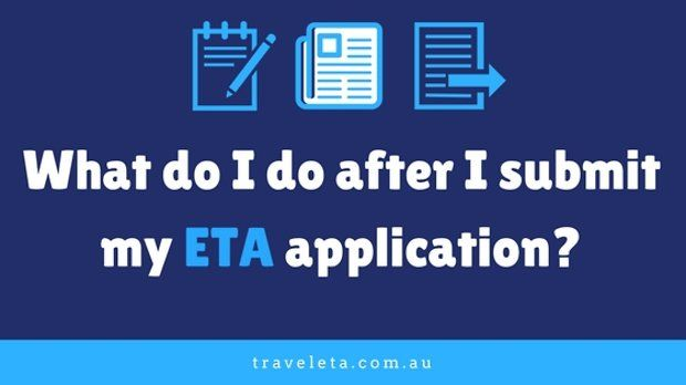 What do I do after I submit my ETA application?