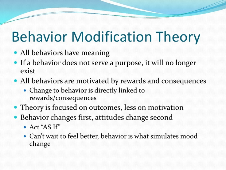 behavioral modification Inducing positive change in an individual's behavior through such techniques as positive and negative reinforcement, or punishment for poor behavior this therapy method is based off of the experiments by bf skinner and his theory of operant conditioning.