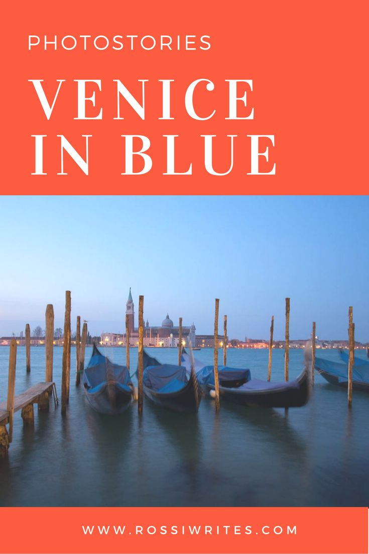 Pin Me - Venice in blue - Gondolas and the Island of San Giorgio Maggiore - www.rossiwrites.com