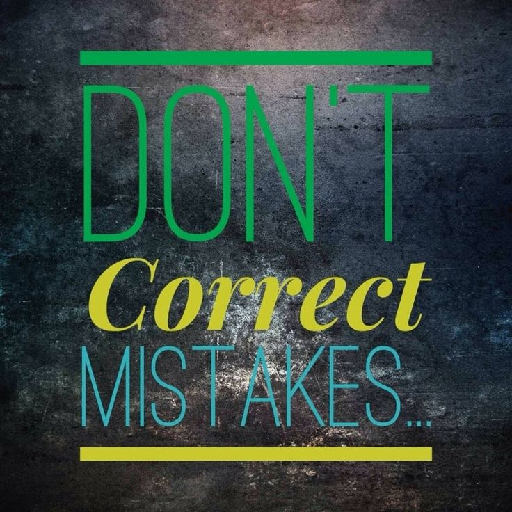 Don't Correct Mistakes
