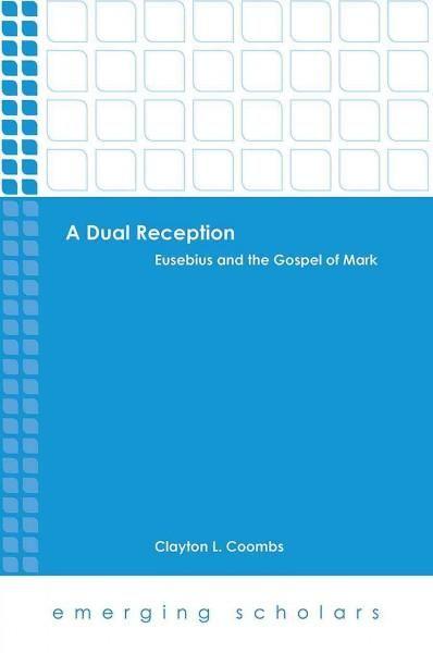 A Dual Reception: Eusebius and the Gospel of Mark