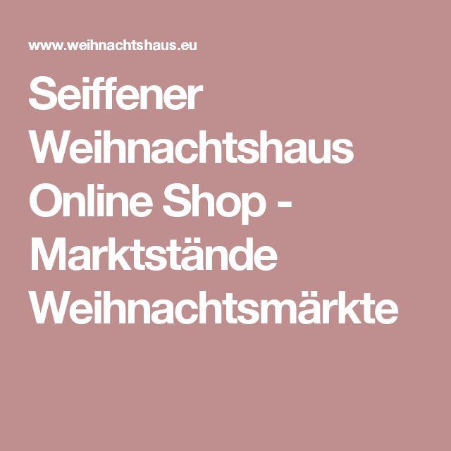 Seiffener Weihnachtshaus Online Shop - Marktstände Weihnachtsmärkte