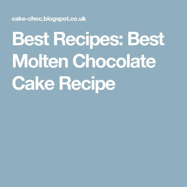 Best Recipes: Best Molten Chocolate Cake Recipe