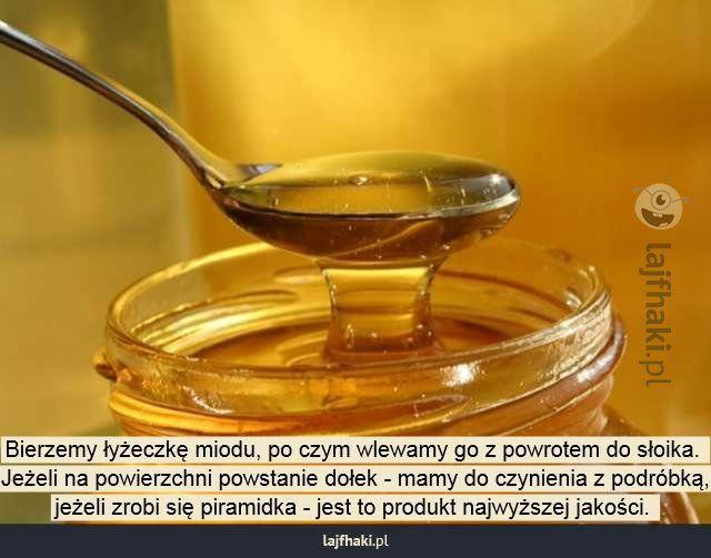 Jak rozpoznać prawdziwy miód? - pomysły, triki, sposoby, lifehacki, porady