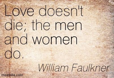 william faulkner quotes about love - Google Search