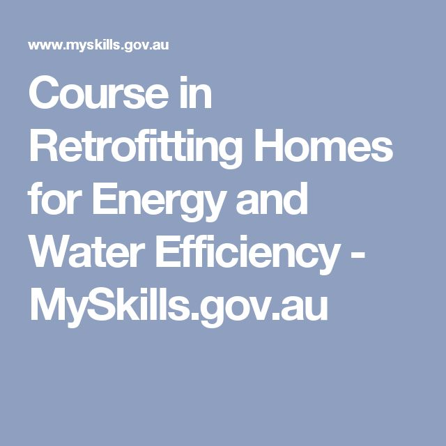 Course in Retrofitting Homes for Energy and Water Efficiency - MySkills.gov.au