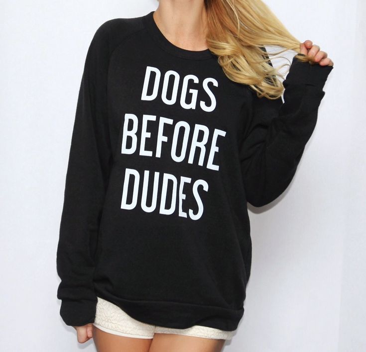 "So cozy in The Tree Kisser ""Dogs Before Dudes"" sweatshirt!"