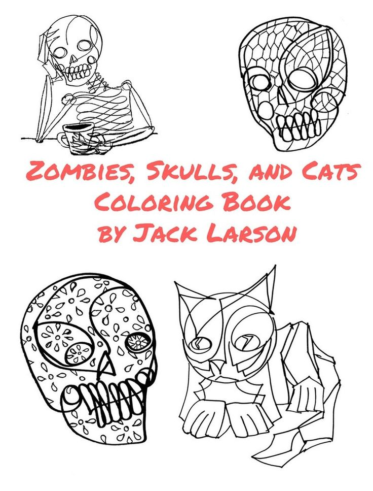 Zombies, Skulls, and Cats Coloring Book Authored by Jack Larson