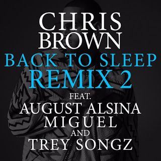 FRESH MUSIC:: Chris Brown ft Trey Songz Miguel & August Alsina  Fuck You Back To Sleep (Remix)   Chris Brown recently revealed another layer to his deep-seated misogyny in making light of Kehlanis suicide attempt and he recently did himself one worse by calling a Tinashe whom is obviously a global top 5 a 16-year-old hobbit face ass whatever that means for unfollowing him on Instagram. The latest remix is the steamiest of them all with Brown finding his way into a few audible orgasms. In…