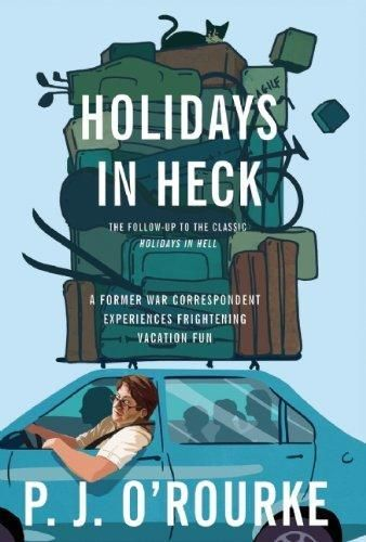 """Holidays in Heck by P J O'Rourke.  Over twenty years ago, P.J. O'Rourke published Holidays in Hell, the classic travelogue that found him searching for excitement in places like Warsaw, Managua, and Belfast. In Holidays in Heck, the man dubbed ?the funniest writer in America"""" by Time and The Wall Street Journal steps into the new and slightly less dangerous territory of the family vacation.The O'Rourke clan treks to places close to home (Disneyland) and far-flung (China)."""