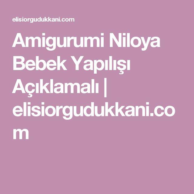 Amigurumi Niloya Bebek Yapılışı Açıklamalı | elisiorgudukkani.com